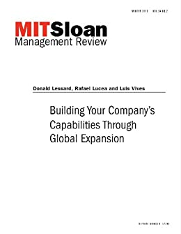 Building Your Companys Capabilities Through Global Expansion - Journal Article