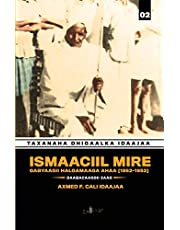 Ismaaciil Mire: Gabyaagii Halgamaaga Ahaa (1856-1952)