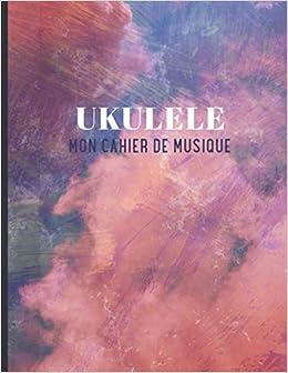 Cahier Tablature Ukulele: Carnet de musique ukulele jeune Femme Tablatures et diagrammes daccords Carnet de partitions vierges pour joueur dukulélé