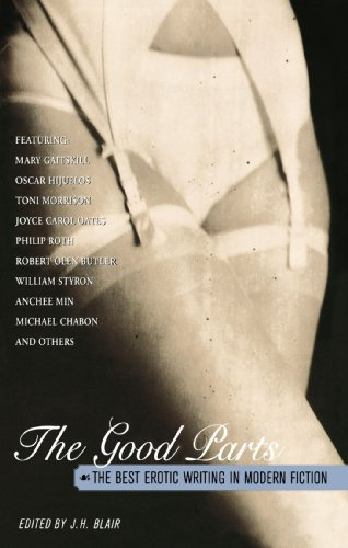 The Good Parts: The Best Erotic Writing in Modern - Parts Good The