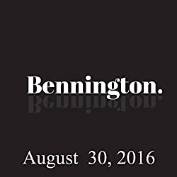 Bennington, August 30, 2016