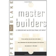 Master Builders: Le Corbusier Vander Rohe F Lloyd Wright