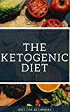 The Ketogenic Diet: Guide For Beginners: (nutritional ketosis diet plan, keto diet before and after, ketogenic diet cancer, keto diet pills, keto diet bodybuilding, keto diet,simple keto meal plan )