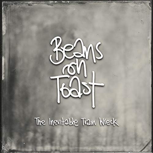Album Art for The Inevitable Train Wreck by Beans on Toast