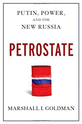 Petrostate: Putin, Power, and the New Russia by Marshall I. Goldman (2008-05-27)