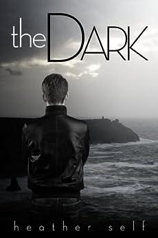 the Dark (Portal Trilogy #1.5, a Kin Series Novella) by [Self, Heather]
