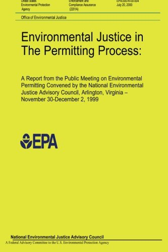Environmental Justice in The Permitting Process: A Report from the Public Meeting on Environmental Permitting Convened by the National Environmental ... Virginia- November 30-December 2, 1999 PDF