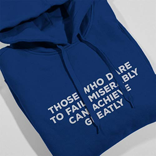 Blue Dare To F Hooded Miserably Can Achieve Quote Greatly Who Royal Women's Fail Coto7 Sweatshirt Those Kennedy John 1CwnxRqTnA