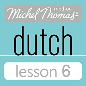 Michel Thomas Beginner Dutch, Lesson 6 Audiobook