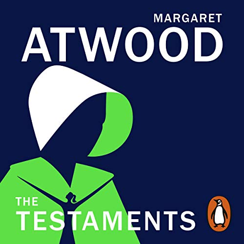 The Testaments (The Handmaid's Tale) (Margaret Atwood Year Of The Flood Trilogy)