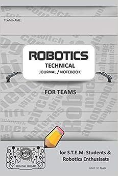 Descargar PDF Gratis Robotics Technical Journal Notebook For Teams - For Stem Students & Robotics Enthusiasts: Build Ideas, Code Plans, Parts List, Troubleshooting Notes, Competition Results, Gray Do Plain