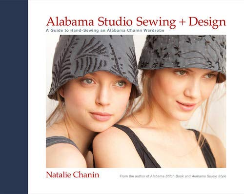 Alabama Studio Sewing + Design: A Guide to Hand-Sewing an Alabama Chanin -
