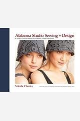 Alabama Studio Sewing + Design: A Guide to Hand-Sewing an Alabama Chanin Wardrobe Hardcover
