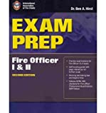 [(Exam Prep: Fire Officer I & II)] [Author: Dr. Ben A. Hirst] published on (October, 2010)