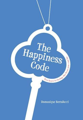 Read Online The Happiness Code: Ten keys to being the best you can be ebook