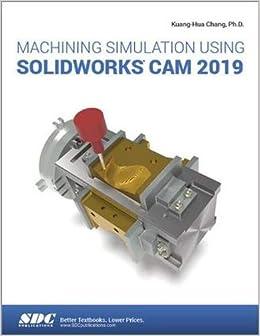 Machining Simulation Using SOLIDWORKS CAM 2019