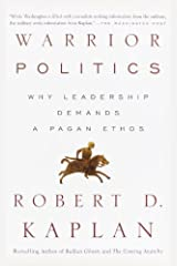Warrior Politics: Why Leadership Demands a Pagan Ethos Kindle Edition