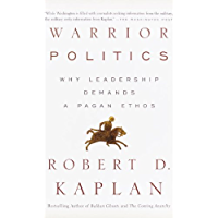 Warrior Politics: Why Leadership Demands a Pagan Ethos (English Edition)