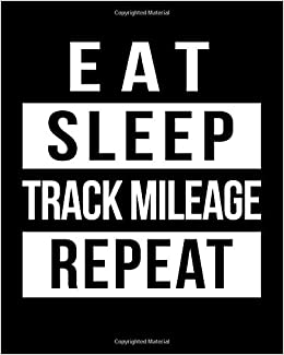 eat sleep track mileage repeat gas mileage log book tracker dartan