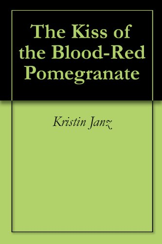 The Kiss of the Blood-Red Pomegranate