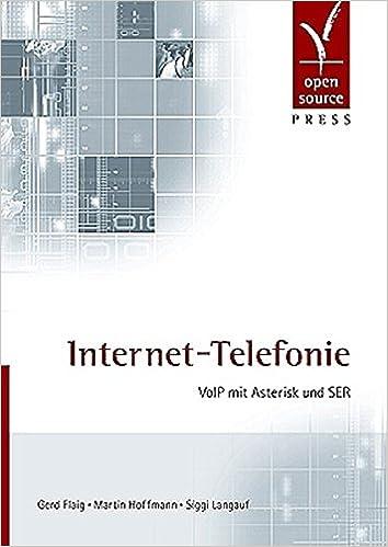 Internet Telefonie Voip Mit Asterisk Und Ser 9783937514161