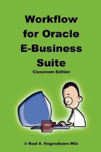 Workflow for Oracle E-Business Suite (Classroom Edition)