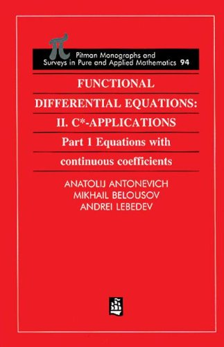 Functional Differential Equations: II. C*-Applications Part 1: Equations with Continuous Coefficients (Monographs and Su