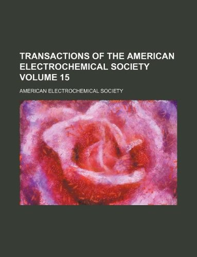 Download Transactions of the American Electrochemical Society Volume 15 ebook