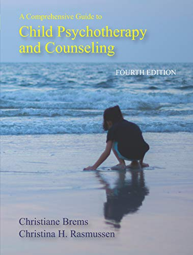 A Comprehensive Guide to Child Psychotherapy and Counseling, Fourth Edition