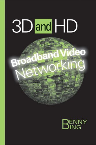 (3D and HD Broadband Video Networking (Artech House Telecommunications Library))