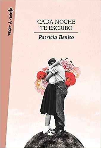 Cada noche te escribo de Patricia Benito