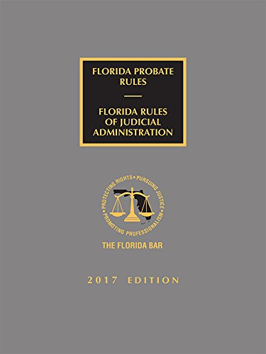 Florida Probate Rules and Rules of Judicial Administration