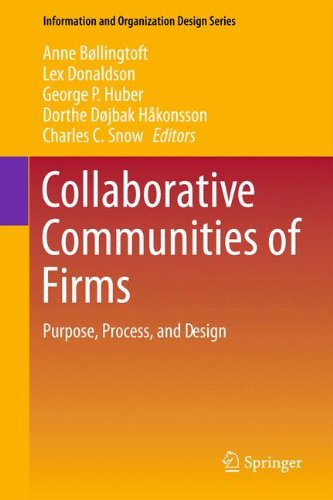 Collaborative Communities of Firms: Purpose, Process, and Design (Information and Organization Design Series)