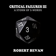 Critical Failures III: Caverns and Creatures, Book 3 Audiobook by Robert Bevan Narrated by Jonathan Sleep