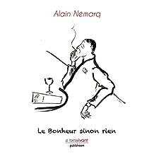 Le Bonheur sinon rien: Un traité sur le bonheur (French Edition)