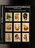 img - for Ceremonial Uniforms of the World by Jack Cassin-Scott (1974-01-21) book / textbook / text book