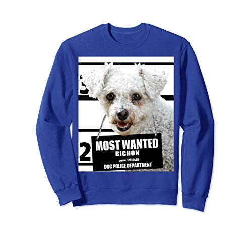 Most Wanted Bichon Sweatshirt - Cute Funny Dog Sweat shirt - Sweatshirt Bichon