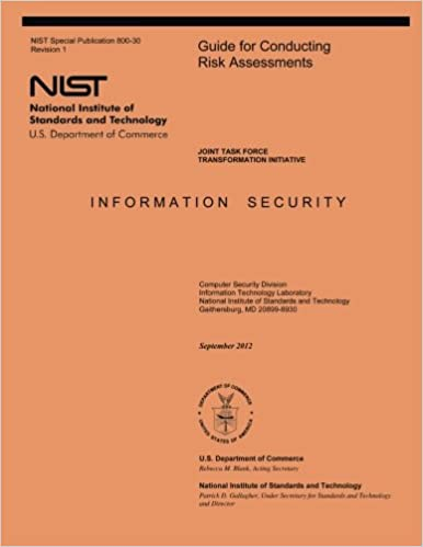 NIST Information / Computer Security - Guide for Conducting Risk Assessments