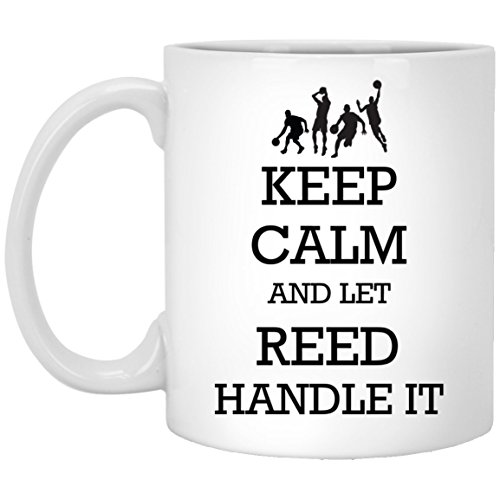 Personalized mugs with names - Basketball Keep Calm and let Reed handle it Tea Cup - Customized mugs for Reed, Adult or Men on Birthday, Xmas, Valentine, Independence Day - Basketball Mug