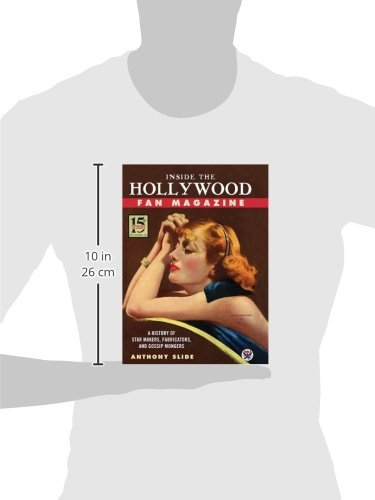 Inside the Hollywood Fan Magazine: A History of Star Makers, Fabricators, and Gossip Mongers by University Press of Mississippi