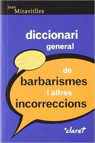 Descargar libro electrónico gratis en pdf Diccionari General De Barbarismes I Altres Incorreccions (CLARET) PDF DJVU FB2
