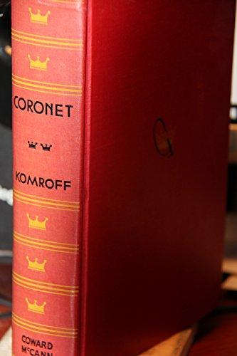 Coronet - Manuel Komroff - Published by Coward-McCann 1930 (one vol.)