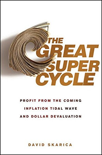 The Great Super Cycle: Profit from the Coming Inflation Tidal Wave and (Thunder Cycle Designs)