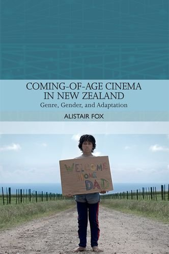 Coming-of-Age Cinema in New Zealand: Genre, Gender and Adaptation (Traditions in World Cinema)
