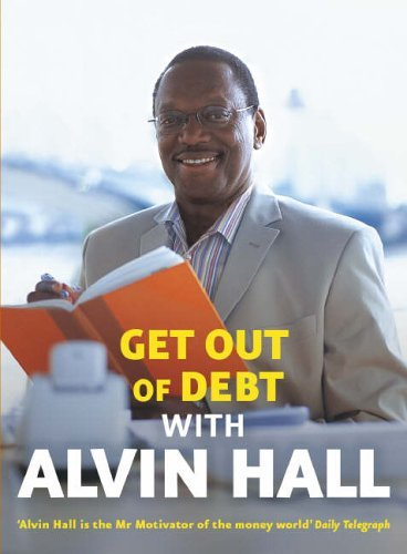 Get Out of Debt with Alvin Hall by Alvin Hall (2006-05-22) ebook
