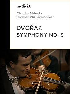 Dvo?ák, Symphony No. 9 - 'From the New World' - Claudio Abbado - Berliner Philharmoniker
