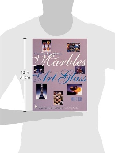 Contemporary Marbles and Related Art Glass (A Schiffer Book for Collectors)