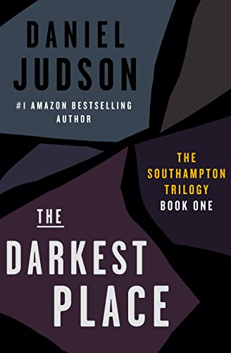The Darkest Place (Book One of The Southampton Trilogy; Revised March 2013 1)