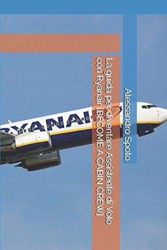 la-guida-per-diventare-assistente-di-volo-con-ryanair-become-a-cabin-crew-italian-edition