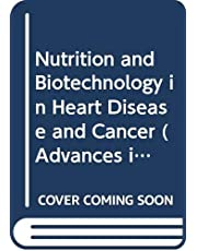 Nutrition and Biotechnology in Heart Disease and Cancer (Volume 369)